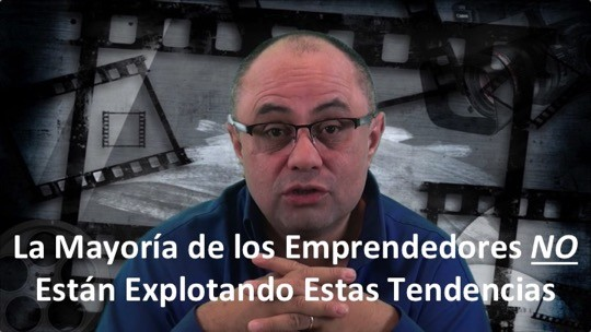 Video Marketing | La Mayoría de los Emprendedores NO Explotan Estas Tendencias