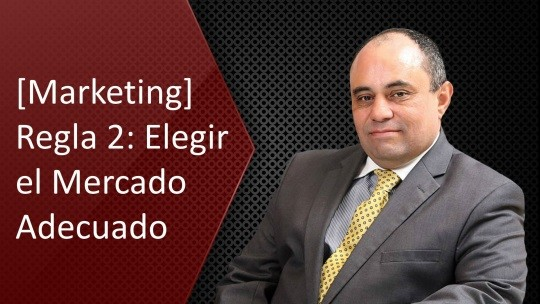 slidermg-[Marketing] Regla 2 Elegir el Mercado Adecuado